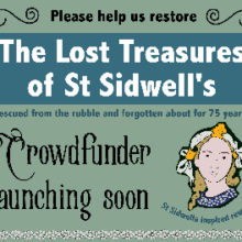 April 6th – The Lost Treasures of St Sidwell's Crowdfunder Launch